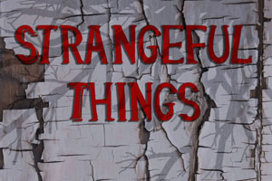 Introducing Strangeful Things – A New Podcast.  A New Site.
