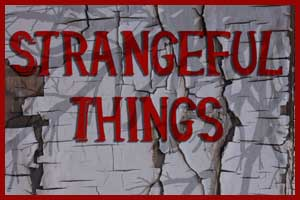 New Strangeful Things Podcast: Tales From the Sea