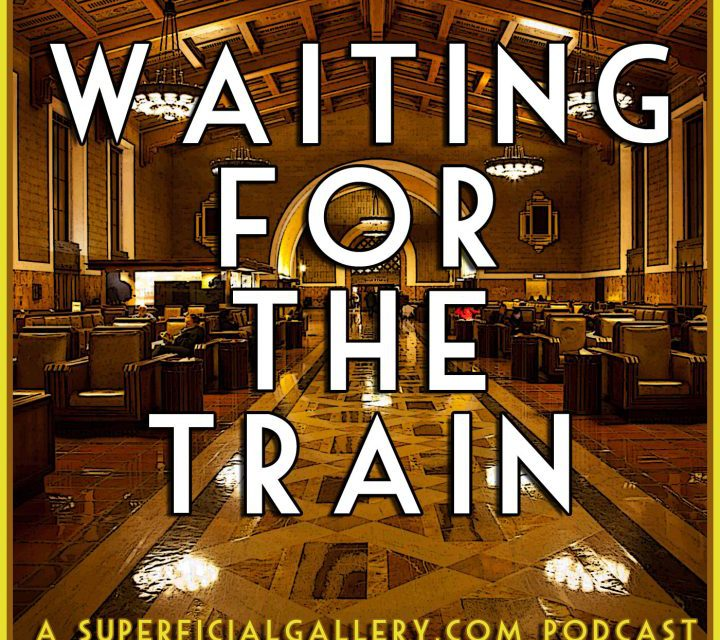 Waiting for the Train: Episode 49