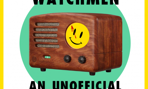 We Watch the Watchmen Episode 5 Little Fear of Lightening – Quick Take