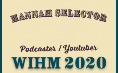 Hannah Selector – Podcaster / Youtuber – WIHM 2020