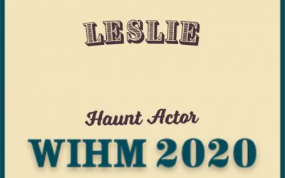Leslie – Haunt Actor – WIHM 2020