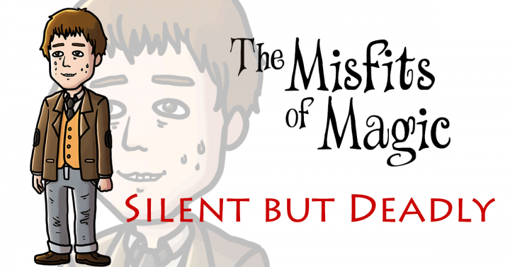 Misfits of Magic | Silent but Deadly, but Ron Sparks