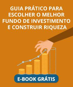 E-book guia para escolher o melhor fundo de investimento