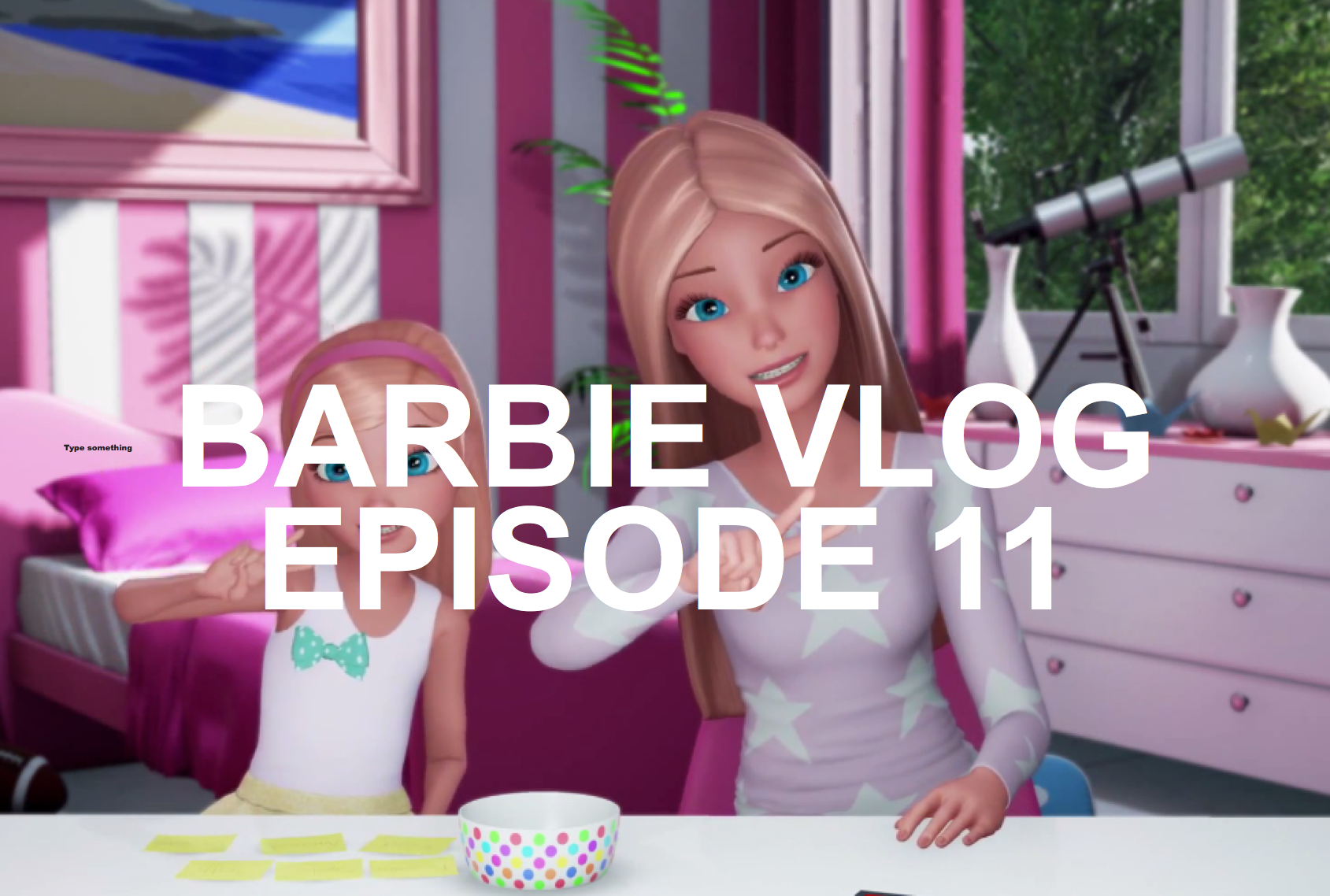 BARBIE VLOG EPISODE 11