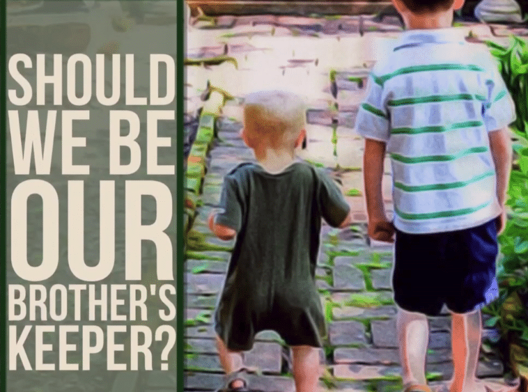 Should We Be Our Brother's Keeper?