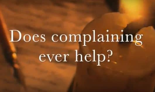 VIDEO:  Moments that Matter – Does Complaining Ever Help?