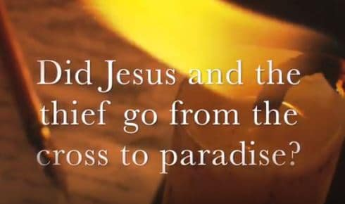 VIDEO: Moments that Matter – Did Jesus and the Thief Go from the Cross to Paradise?