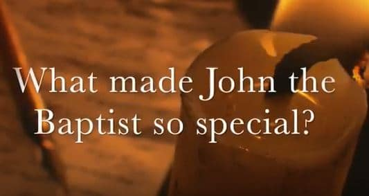 VIDEO: Moments that Matter – What Made John the Baptist So Special?