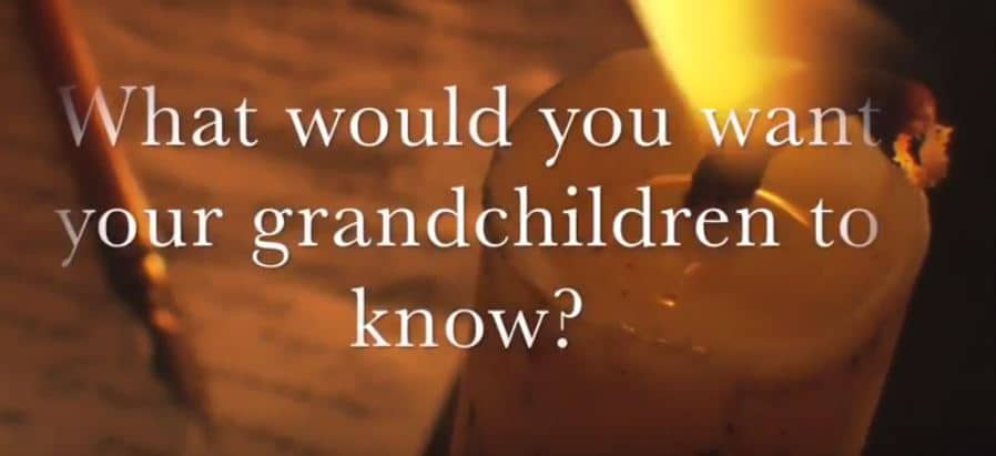 VIDEO: Moments that Matter – What Would You Want Your Grandchildren to Know?