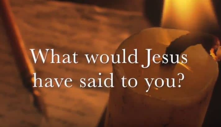 VIDEO:  Moments that Matter – What Would Jesus Have Said to YOU?