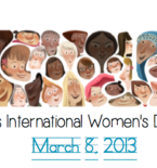 March 8, 2013 is International Women's Day