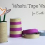 Earth Day Crafts: Recycled Cans to Washi Tape Vases