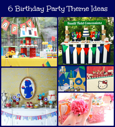6 Kids' Birthday Party Themes