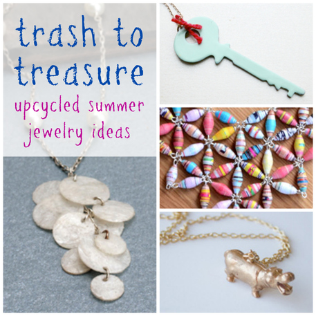 Trash to Treasure: Upcycled Summer Jewelry Ideas