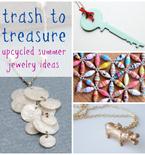 Trash to Treasure — Upcycled Summer Jewelry Ideas
