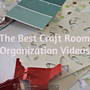 Craft Room Organization Tips videos
