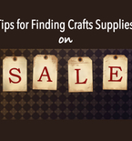 Tips Finding Craft Supplies on Sale