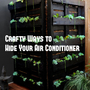 crafty ways to hide your air conditioner unit