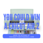cricut explore air 2 giveaway