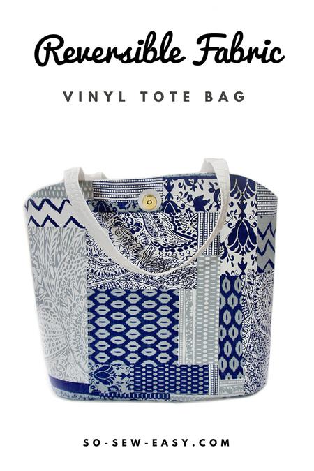 Reversible Fabric Vinyl Tote Bag – New Free Pattern