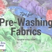 8 Tips for Pre-Washing Fabric