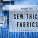How to Sew Thick Fabrics