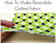 How To Make Your Own Reversible Quilted Fabric