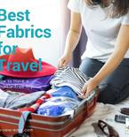 6 Best Fabrics for Travel