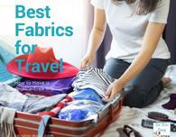 6 Best Fabrics for Travel