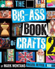 cover of Big-Ass Book of Crafts