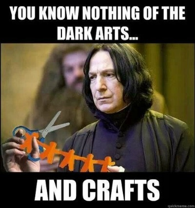 crafting humor, craft memes, crafting memes, crafting fails, Harry Potter, Professor Snape