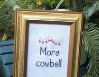 Politely Subversive Cross Stitch -- 'More Cowbell'