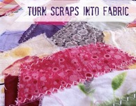 Turn Fabric Scraps into Yardage
