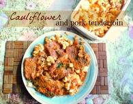 Cauliflower and pork tenderloin recipe