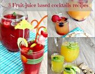 3 Refreshing fruit juice based cocktails
