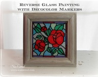 Reverse Glass Painting with DecoColor Markers