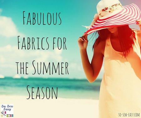 Fabulous fabrics for summer