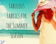 Fabulous fabrics for summer