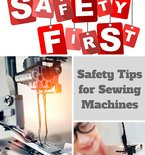 Safety tips for sewing machines