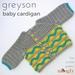 Greyson Baby Cardigan