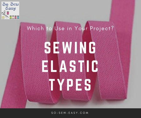 Sewing Elastic Types: Which One to Use in Your Project