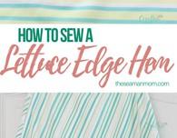 Lettuce edge hem tutorial