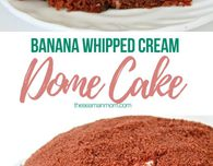 Dome cake recipe with banana & whipped cream