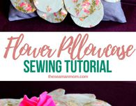 Flower pillowcase sewing tutorial