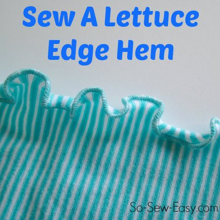 How to Sew a Lettuce Edge Hem