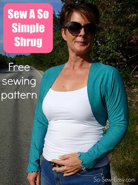 Free Shrug Pattern – Sew A So Simple Shrug