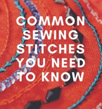 Common Sewing Stitches You Need to Know