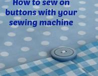 How to Sew on Buttons with a Sewing Machine