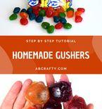 Homemade Gushers
